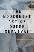 Cover for The Modernist Art of Queer Survival