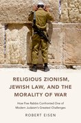 Cover for Religious Zionism, Jewish Law, and the Morality of War