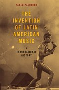 Cover for The Invention of Latin American Music