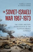 Cover for The Soviet-Israeli War, 1967-1973