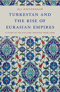 Cover for Turkestan and the Rise of Eurasian Empires