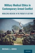 Cover for Military Medical Ethics in Contemporary Armed Conflict