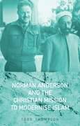 Cover for Norman Anderson and the Christian Mission to Modernize Islam