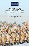 Cover for PakistanThe Garrison State: Origins, Evolution, Consequences (1947-2011)