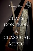 Cover for Class, Control, and Classical Music