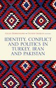 Cover for Identity, Conflict  And Politics In Turkey,  Iran And Pakistan