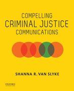 Cover for Compelling Criminal Justice Communications