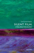 Cover for Silent Film: A Very Short Introduction - 9780190852528