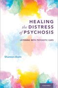 Cover for Healing the Distress of Psychosis