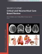 Cover for Mayo Clinic Critical and Neurocritical Care Board Review