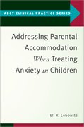 Cover for Addressing Parental Accommodation When Treating Anxiety In Children