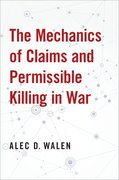 Cover for The Mechanics of Claims and Permissible Killing in War