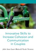 Cover for Innovative Skills to Increase Cohesion and Communication in Couples - 9780190880095