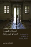 Cover for Conversion and the Rehabilitation of the Penal System - 9780190880835
