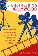 Cover for Engineering Hollywood - 9780190885595