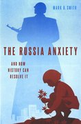 Cover for The Russia Anxiety