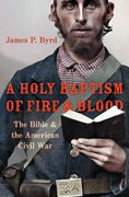 Cover for A Holy Baptism of Fire and Blood - 9780190902797
