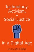 Cover for Technology, Activism, and Social Justice in a Digital Age - 9780190903992
