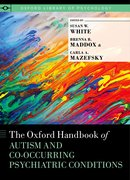 Cover for The Oxford Handbook of Autism and Co-Occurring Psychiatric Conditions