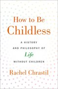 Cover for How to Be Childless