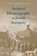 Cover for Archival Historiography in Jewish Antiquity