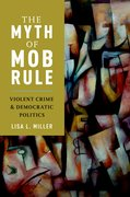 Cover for The Myth of Mob Rule - 9780190921682