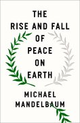 Cover for The Rise and Fall of Peace on Earth - 9780190935931