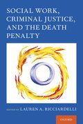 Cover for Social Work, Criminal Justice, and the Death Penalty - 9780190937232