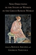 Cover for New Directions in the Study of Women in the Greco-Roman World - 9780190937638