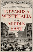 Cover for Towards A Westphalia for the Middle East