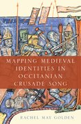 Cover for Mapping Medieval Identities in Occitanian Crusade Song
