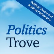 Cover for Politics Trove: Political Theory and Political Philosophy 2020
