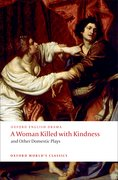 Cover for A Woman Killed with Kindness and Other Domestic Plays
