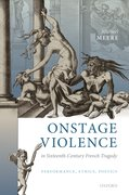 Cover for Onstage Violence in Sixteenth-Century French Tragedy