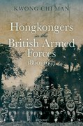 Cover for Hong Kongers in the British Armed Forces, 1860-1997