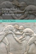 Cover for Gymnasia and Greek Identity in Ptolemaic Egypt