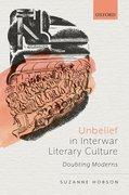 Cover for Unbelief in Interwar Literary Culture