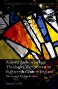 Cover for Anti-Methodism and Theological Controversy in Eighteenth-Century England