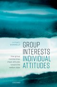 Cover for Group Interests, Individual Attitudes