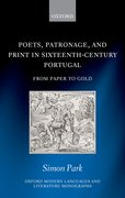 Cover for Poets, Patronage, and Print in Sixteenth-Century Portugal