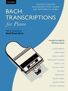Bach Transcriptions for Piano Twentieth-century arrangements from choral and instrumental works