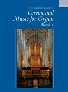 Cover for The Oxford Book of Ceremonial Music for Organ, Book 2