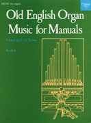 Cover for Old English Organ Music for Manuals Book 4