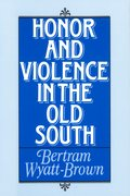 Cover for Honor and Violence in the Old South
