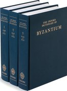The Oxford Dictionary of Byzantium 3 volumes: print and e-reference editions available