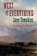 West of Everything The Inner Life of Westerns