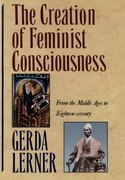 Cover for The Creation of Feminist Consciousness
