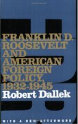 Cover for Franklin D. Roosevelt and American Foreign Policy, 1932-1945