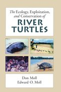 Cover for The Ecology, Exploitation and Conservation of River Turtles