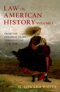 Law in American History, Vol. I From the Colonial Years Through the Civil War